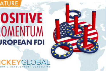 Hickey Global Insights – Are we starting to see positive momentum in European FDI?